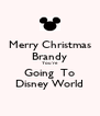 Merry Christmas Brandy You're Going  To Disney World - Personalised Poster A4 size