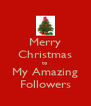 Merry Christmas to My Amazing Followers - Personalised Poster A4 size