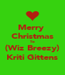 Merry  Christmas To (Wiz Breezy) Kriti Gittens - Personalised Poster A4 size