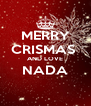 MERRY CRISMAS  AND LOVE NADA  - Personalised Poster A4 size
