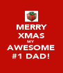 MERRY XMAS MY  AWESOME #1 DAD! - Personalised Poster A4 size