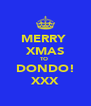 MERRY  XMAS TO  DONDO! XXX - Personalised Poster A4 size