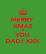 MERRY  XMAS TO  YOU DAD! XXX - Personalised Poster A4 size