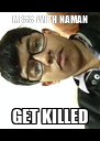 MESS WITH NAMAN GET KILLED - Personalised Poster A4 size
