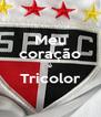 Meu coração é Tricolor  - Personalised Poster A4 size