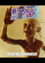 MEU PRECIOOOOOSO! - Personalised Poster A4 size