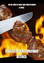 MEUS ANCESTRAIS NÃO INVENTARAM A CAÇA PRA EU FICAR COMENDO ALFACE - Personalised Poster A4 size