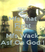 Mfs That Fight Pregnant Mfs Wack Asf On God ! - Personalised Poster A4 size