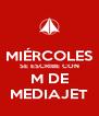 MIÉRCOLES SE ESCRIBE CON M DE MEDIAJET - Personalised Poster A4 size