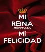 MI REINA HERMOZA Mi FELICIDAD - Personalised Poster A4 size