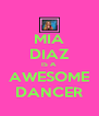 MIA DIAZ IS A  AWESOME DANCER - Personalised Poster A4 size