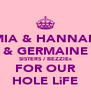 MIA & HANNAH & GERMAINE SISTERS / BEZZIEs FOR OUR HOLE LiFE - Personalised Poster A4 size
