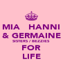 MIA   HANNI & GERMAINE SISTERS / BEZZIES FOR LIFE - Personalised Poster A4 size