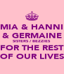MIA & HANNI & GERMAINE SISTERS / BEZZIES FOR THE REST OF OUR LIVES - Personalised Poster A4 size
