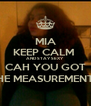 MIA KEEP CALM  AND STAY SEXY CAH YOU GOT THE MEASUREMENTS - Personalised Poster A4 size