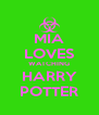 MIA LOVES WATCHING HARRY POTTER - Personalised Poster A4 size