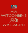MIA WITCOMBE<3 LOVES JAKE WALLACE<3 - Personalised Poster A4 size