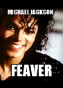 MICHAEL JACKSON  FEAVER - Personalised Poster A4 size