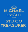 MICHAEL LYGHT FOR STU CO TREASURER  - Personalised Poster A4 size