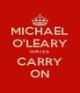MICHAEL O'LEARY HATES CARRY ON - Personalised Poster A4 size