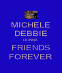MICHELE DEBBIE DONNA FRIENDS FOREVER - Personalised Poster A4 size