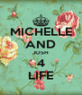 MICHELLE AND JOSH 4 LIFE - Personalised Poster A4 size