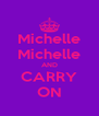 Michelle Michelle AND CARRY ON - Personalised Poster A4 size
