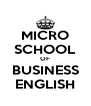 MICRO SCHOOL OF BUSINESS ENGLISH - Personalised Poster A4 size