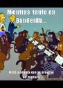 Mientras  tanto en Banderilla... INEGI continua con su proceso de captura - Personalised Poster A4 size