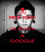 MIKE KING   ITS WORTH A GOOGLE - Personalised Poster A4 size