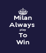 Milan Always  play To Win - Personalised Poster A4 size