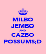 MILBO JEMBO AND CAZBO POSSUMS;D - Personalised Poster A4 size