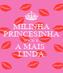 MILINHA PRINCESINHA VOCE E A MAIS  LINDA - Personalised Poster A4 size