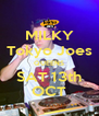 MILKY Tokyo Joes QUEENS SAT 13th OCT - Personalised Poster A4 size