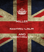 MILLER  KEEPING CALM AND CARRYING ON - Personalised Poster A4 size