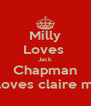 Milly Loves  Jack Chapman but loves claire more - Personalised Poster A4 size