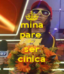 mina pare  de  ser cínica - Personalised Poster A4 size