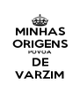MINHAS ORIGENS POVOA DE VARZIM - Personalised Poster A4 size