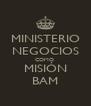 MINISTERIO NEGOCIOS COMO  MISIÓN BAM - Personalised Poster A4 size