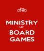 MINISTRY OF BOARD GAMES - Personalised Poster A4 size
