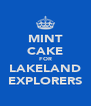 MINT CAKE FOR LAKELAND EXPLORERS - Personalised Poster A4 size