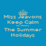 Miss Jeavons Keep Calm Its Nearly The Summer Holidays - Personalised Poster A4 size