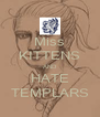 Miss KITTENS AND HATE TEMPLARS - Personalised Poster A4 size