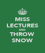 MISS LECTURES AND THROW SNOW - Personalised Poster A4 size