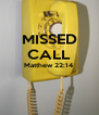 MISSED CALL Matthew 22:14    - Personalised Poster A4 size