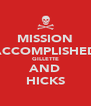 MISSION ACCOMPLISHED GILLETTE AND HICKS - Personalised Poster A4 size