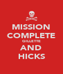 MISSION COMPLETE GILLETTE AND HICKS - Personalised Poster A4 size