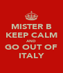MISTER B KEEP CALM AND GO OUT OF ITALY - Personalised Poster A4 size