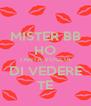 MISTER BB HO TANTA VOGLIA DI VEDERE TE - Personalised Poster A4 size