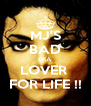 MJ'S BAD ERA LOVER  FOR LIFE !! - Personalised Poster A4 size